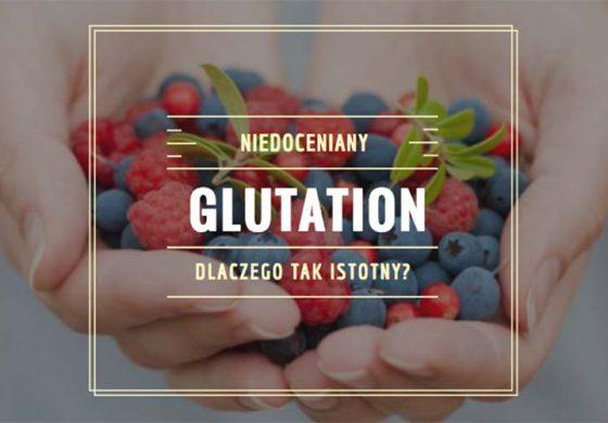 Glutation - jak zwiększyć jego poziom w organiźmie?