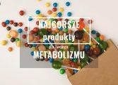 Najgorsze produkty dla Twojego metabolizmu