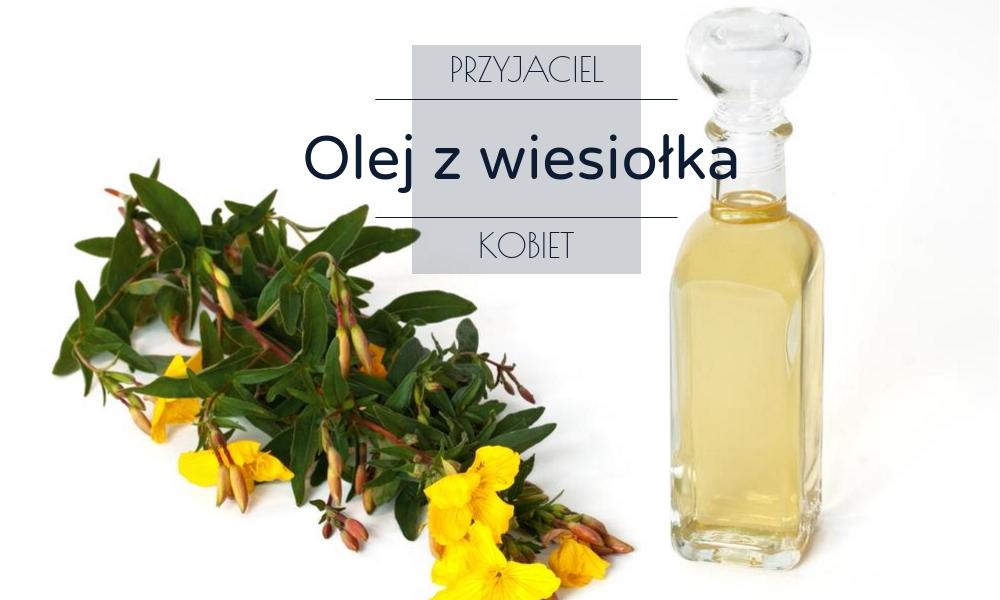 Olej z wiesiołka – przyjaciel kobiet