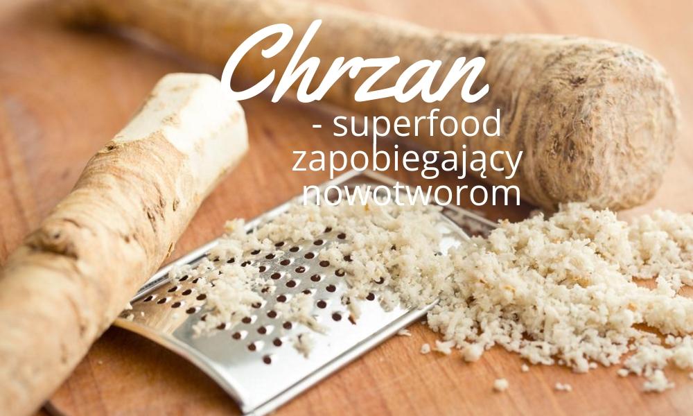 Chrzan – superfood zwalczający raka