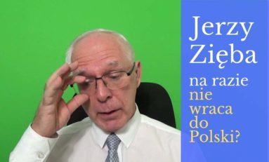Jerzy Zięba powstrzymuje się od powrotu do Polski [WIDEO]