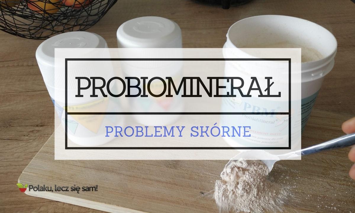 Probiominarał PBM – Problemy skórne (część 1 z 5) [WIDEO]