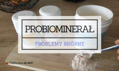 Probiominarał PBM - Problemy skórne (część 1 z 5) [WIDEO]