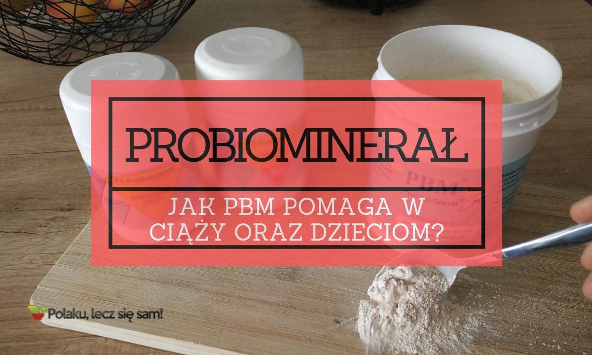Probiominarał PBM – Jak stosować PBM u dzieci i kobiet w ciąży? (część 4 z 5) [WIDEO]