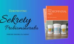 Probiominerał – darmowy eBook oraz cykl wiedzy o zdrowotnych właściwościach PBM
